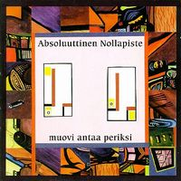 Absoluuttinen Nollapiste - Muovi Antaa Periksi CD (album) cover