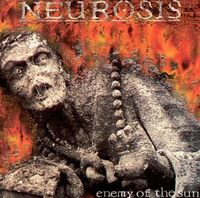 Neurosis Enemy Of The Sun album cover