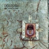 Neurosis The Word As Law album cover