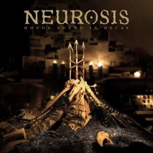 Neurosis Honor Found In Decay album cover