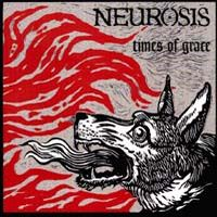 Neurosis - Times Of Grace CD (album) cover