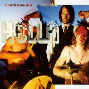 Church Gone Wild/Chirpin Hard by HELLA album cover