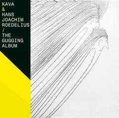 Hans Joachim Roedelius The Gugging Album together with KAVA album cover
