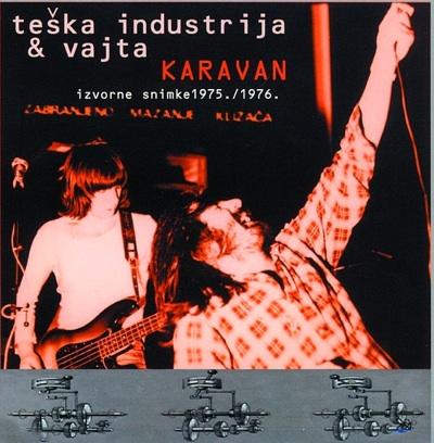 Karavan - Izvorne snimke 1975/1976 by TESKA INDUSTRIJA album cover