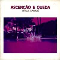 Ascen��o e Queda  by PETRUS CASTRUS album cover