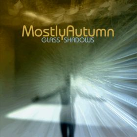 Glass Shadows by MOSTLY AUTUMN album cover