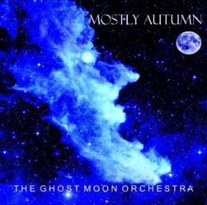 The Ghost Moon Orchestra by MOSTLY AUTUMN album cover