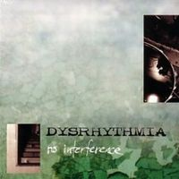 Dysrhythmia - No Interference CD (album) cover