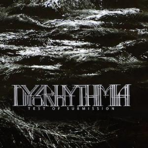Dysrhythmia - Test of submission CD (album) cover