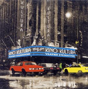 Kino Kultura by STEFANOVSKI, VLATKO album cover