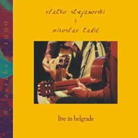 Vlatko Stefanovski - Live In Belgrade (with Miroslav Tadic) CD (album) cover