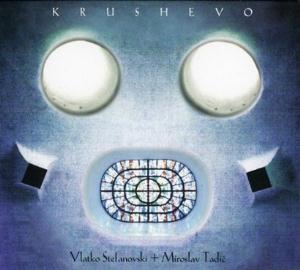 Krushevo (with Miroslav Tadic) by STEFANOVSKI, VLATKO album cover