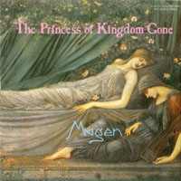 Mugen - The Princess of Kingdome Gone  CD (album) cover