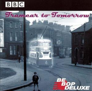 Be Bop Deluxe Tramcar To Tomorrow  album cover