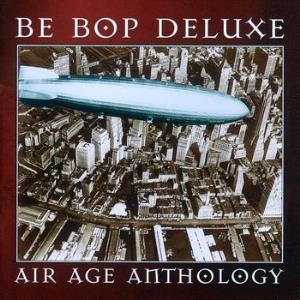 Be Bop Deluxe Air Age Anthology album cover