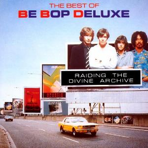 Be Bop Deluxe Raiding the Divine Archive: The Best of Be Bop Deluxe album cover