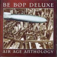 Be Bop Deluxe - Air Age Anthology CD (album) cover