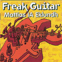 Mattias IA Eklundh - Freak Guitar CD (album) cover