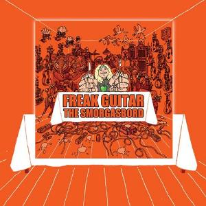 Freak Guitar - The Smorgasbord by EKLUNDH, MATTIAS IA album cover