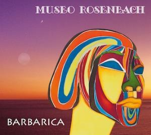 Museo Rosenbach - Barbarica CD (album) cover