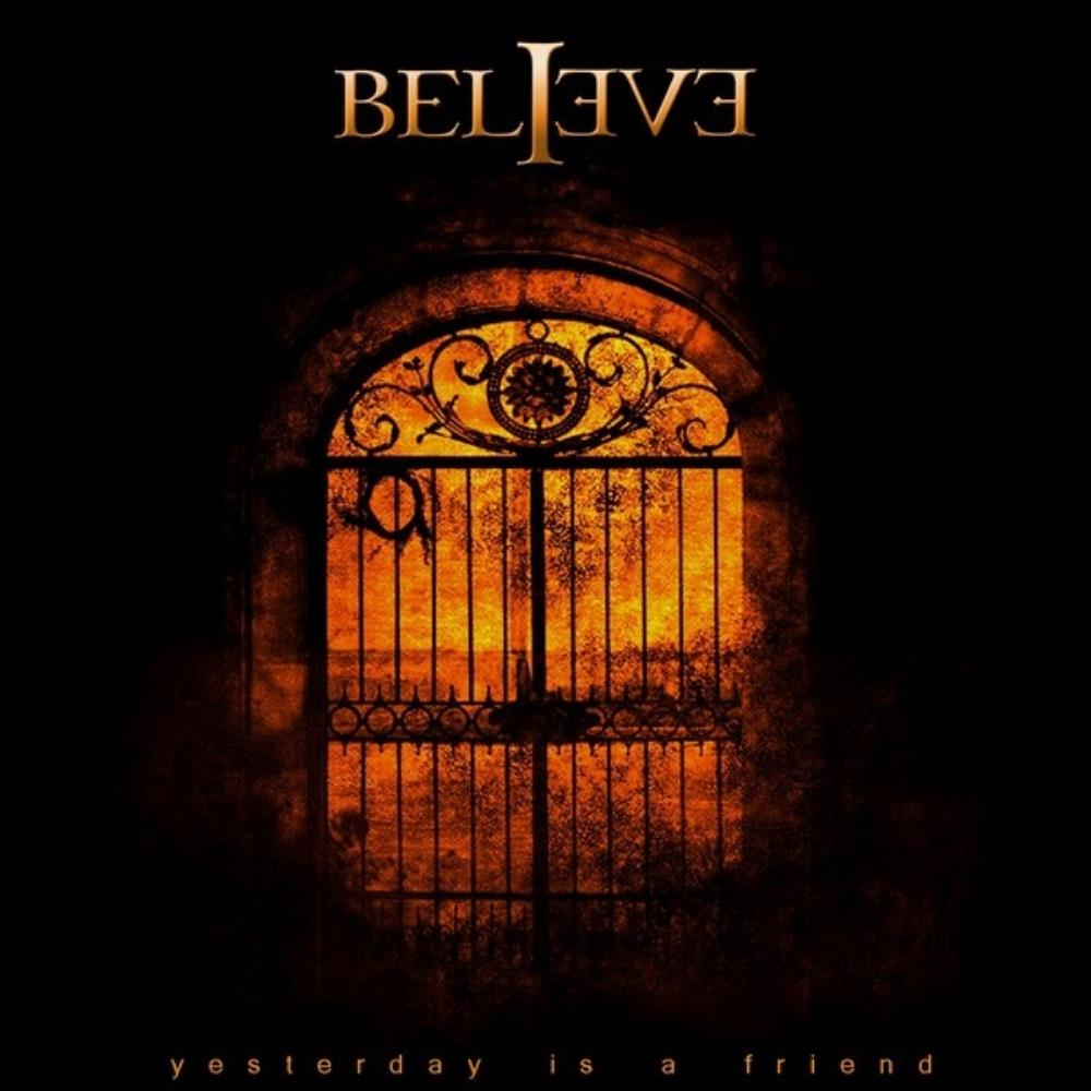 Yesterday Is A Friend by BELIEVE album cover
