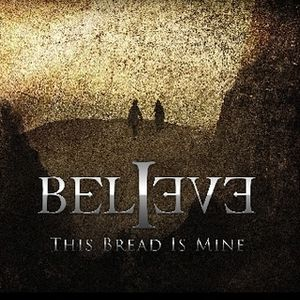 Believe This Bread Is Mine album cover