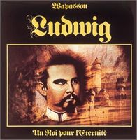 Wapassou - Ludwig - Un Roi Pour L'Eternité CD (album) cover