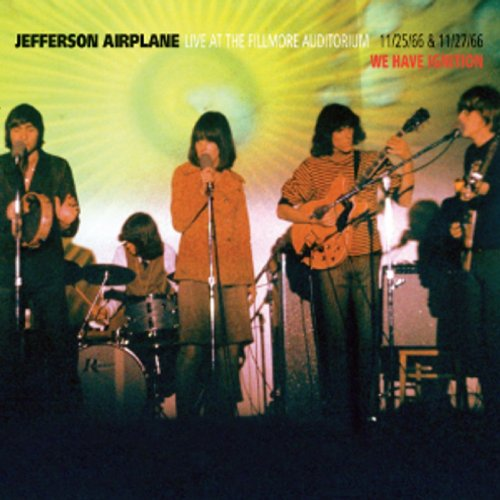 Jefferson Airplane Live At The Fillmore Auditorium - We Have Ignition - 11/25/66 & 11/27/66 album cover