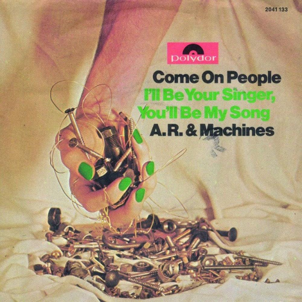 A.R. & Machines Come On People / I'll Be Your Singer, You'll Be My Song album cover