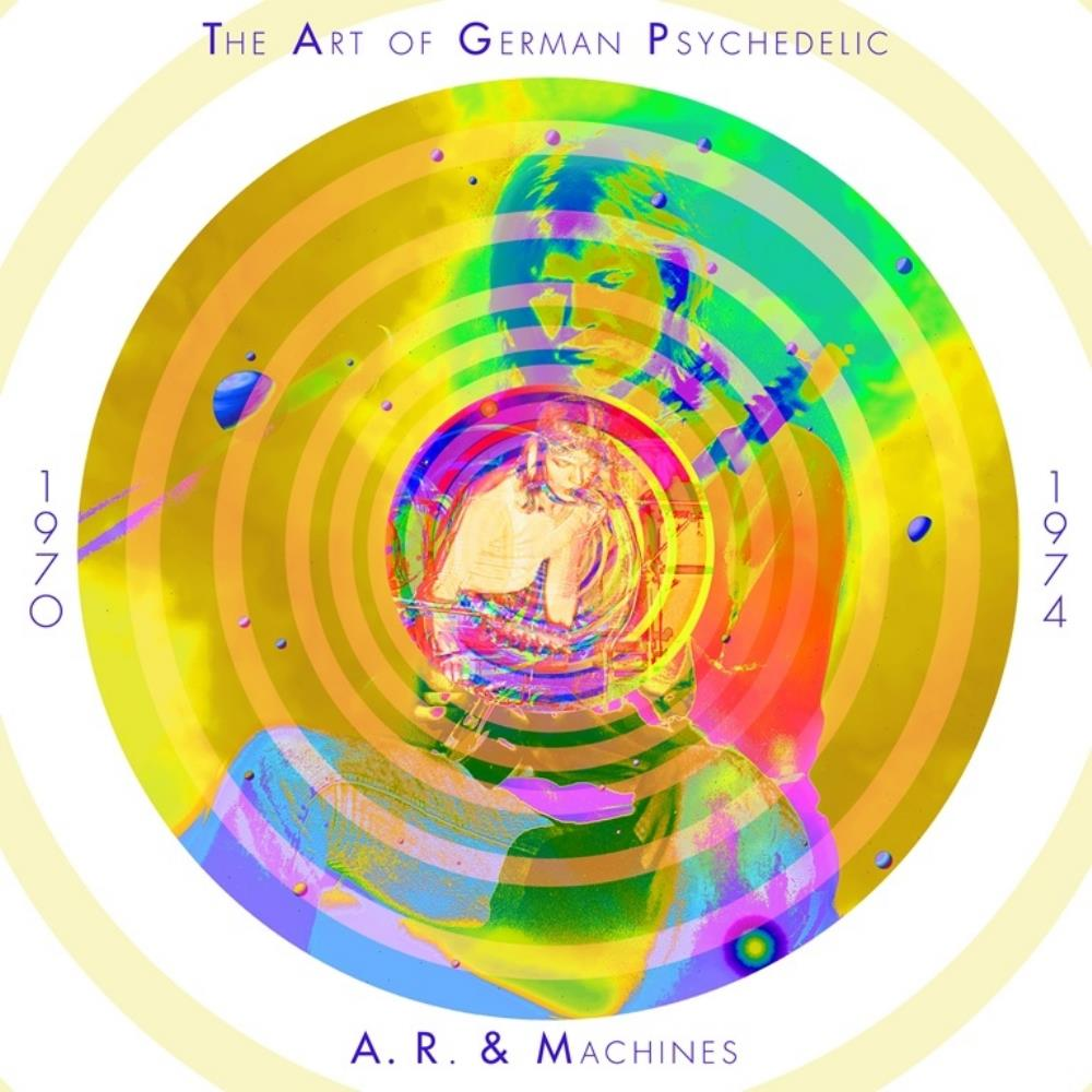The Art Of German Psychedelic 1970-74 by A.R. & MACHINES album cover