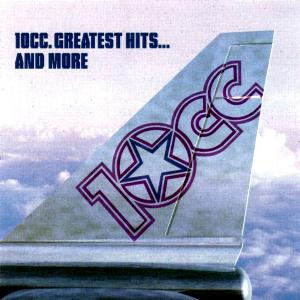 10cc Greatest Hits... And More album cover