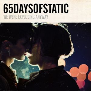 We Were Exploding Anyway by 65DAYSOFSTATIC album cover