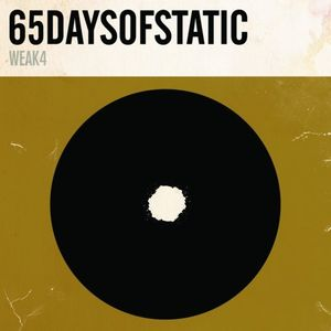 Weak4 by 65DAYSOFSTATIC album cover