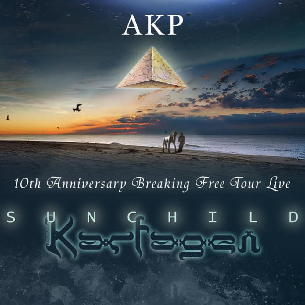 Breaking Free Tour Live by AKP (Karfagen / Sunchild) by KARFAGEN album cover