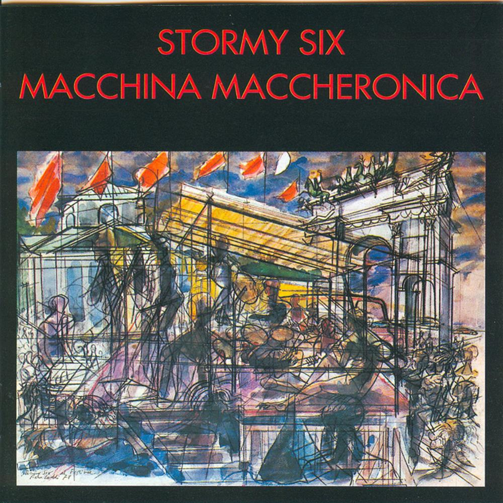 Macchina Maccheronica by STORMY SIX album cover