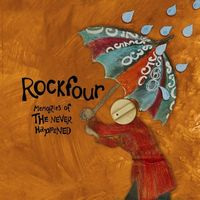 Rockfour Memory of the Never Happened album cover