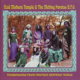 Acid Mothers Temple Troubadours From Another Heavenly World album cover