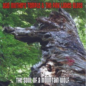 Acid Mothers Temple Acid Mothers Temple & The Pink Ladies Blues: The Soul Of A Mountain Wolf album cover
