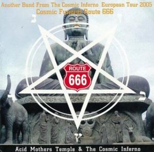 Acid Mothers Temple - Another Band From The Cosmic Inferno European Tour 2005: Cosmic Funeral Route 666 CD (album) cover
