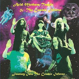 Acid Mothers Temple Journey Into The Cosmic Inferno album cover