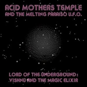 Acid Mothers Temple Lord of the Underground: Vishnu and the Magic Elixir album cover