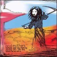 Acid Mothers Temple Acid Mothers Temple and The Melting Paraiso �fo: The Day Before The Sky Fell In album cover