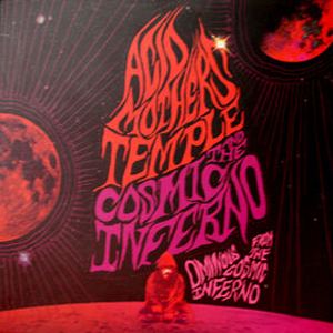 Acid Mothers Temple Ominous From The Cosmic Inferno album cover