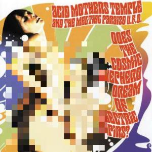 Acid Mothers Temple Does The Cosmic Shepherd Dream Of Electric Tapirs? album cover