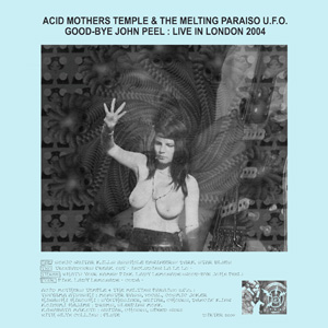 Good-Bye John Peel: Live in London 2004 by ACID MOTHERS TEMPLE album cover