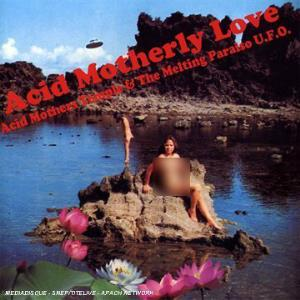 Acid Mothers Temple Acid Motherly Love album cover