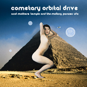 Acid Mothers Temple - Cometary Orbital Drive CD (album) cover