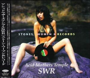 Acid Mothers Temple Acid Mothers Temple SWR: Stones, Women & Records album cover