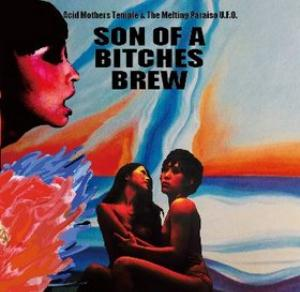 Acid Mothers Temple Son Of A Bitches Brew album cover