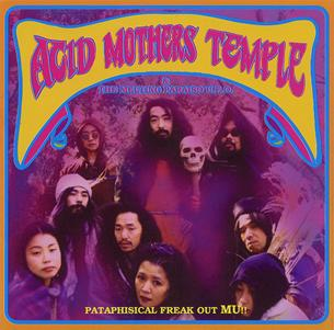 Acid Mothers Temple - Pataphisical Freak Out MU!! CD (album) cover